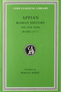 Appian: Roman History, III, The Civil Wars, Books 1-3.26 (Loeb Classical Library #4)