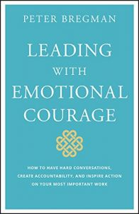 aa28c694dfd4 Leading With Emotional Courage  How to Have Hard Conversations