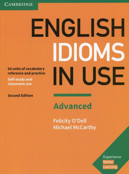 English Idioms In Use Advanced Book With Answers Vocabulary Reference And Practice