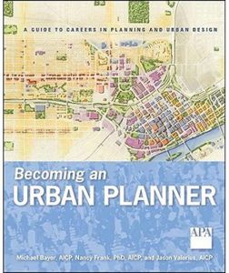 Becoming an Urban Planner : A Guide to Careers in Planning and Urban Design